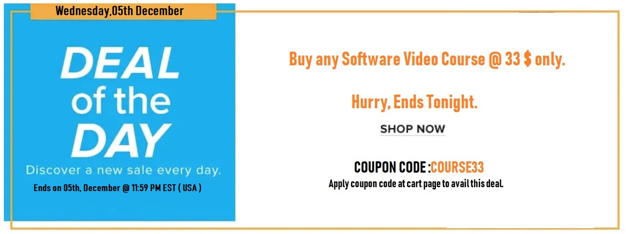 Deal Of The Day – Buy any SOFTWARE COURSE 33$ Only ! ( OFFER ENDS TODAY