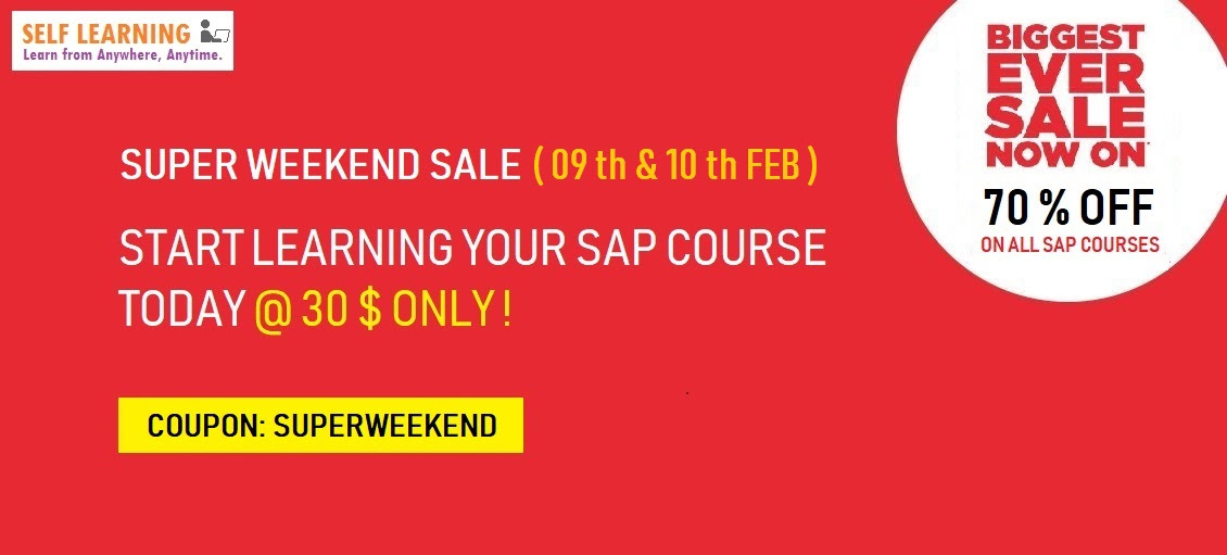 FEW Hours SUPER WEEKEND SALE – LEARN ANY SAP COURSE @ 30 $