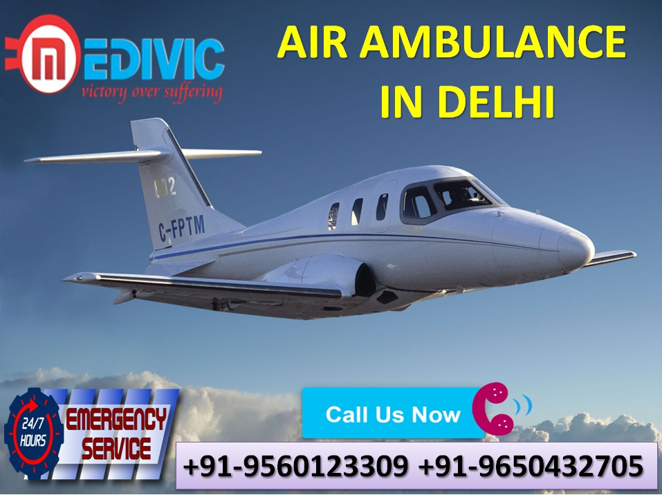 Take the Stupendous ICU Service by Medivic Air Ambulance from Delhi