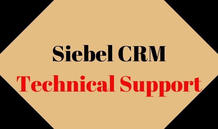 Siebel CRM Technical support