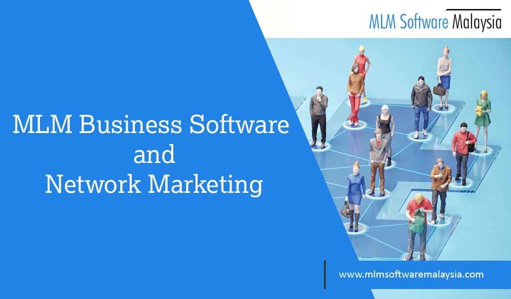 MLM Business Software and Network Marketing – MLM software Malaysia