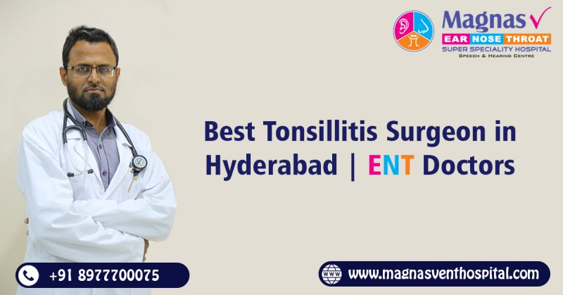 Tonsil surgeon in Hyderabad | ENT  Doctors