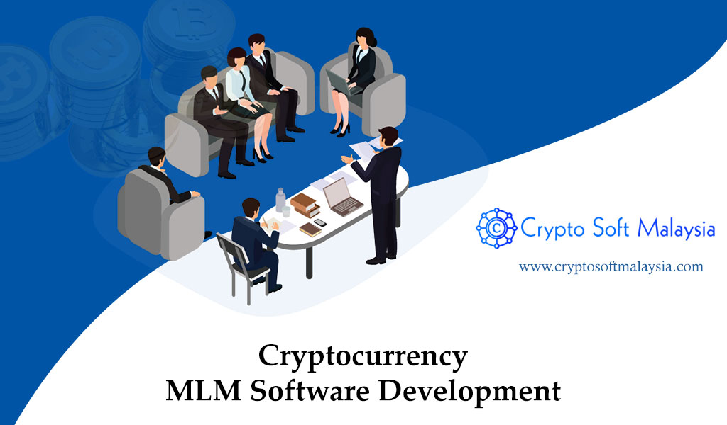 Cryptocurrency MLM Software – Crypto soft Malaysia