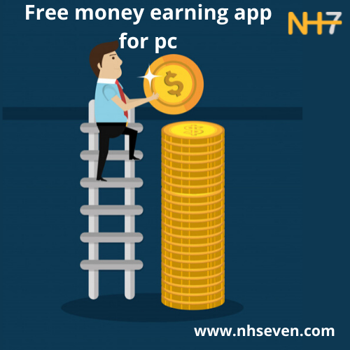 NH7 – free money earning apps for pc.