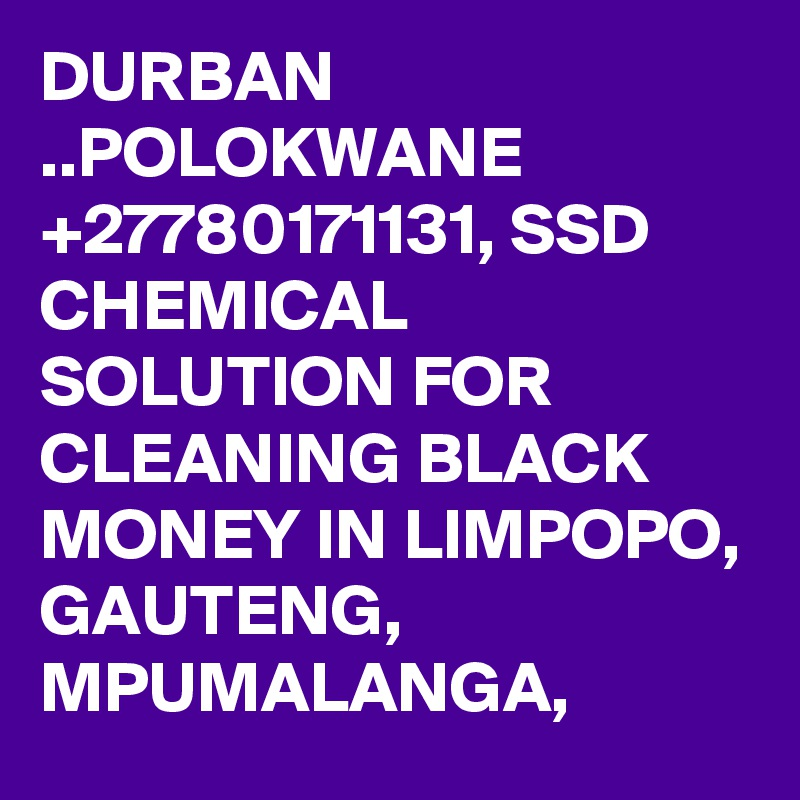 +RELIABLE}}+ SUPPLIER. BUY QUALITY SSD CHEMICAL SOLUTION +27780171131  Rustenburg, Polokwane Durban/east London, Pretoria, Johannesburg, Mpumalanga. durban