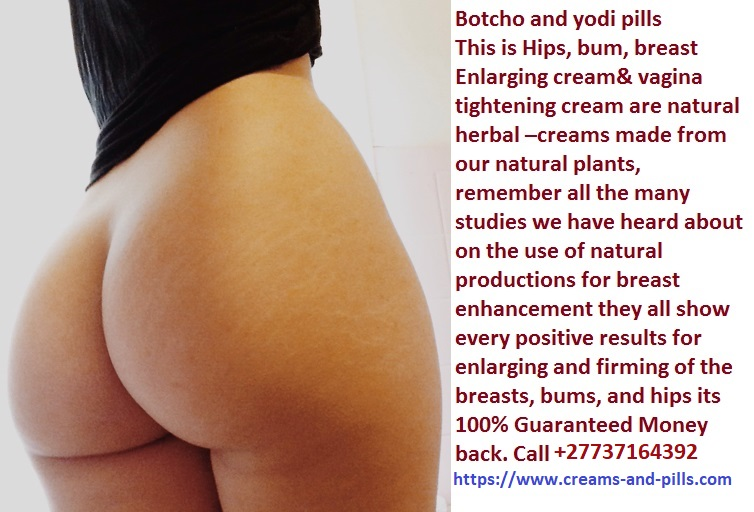 hips bums butt breast+27737164392  enlargement cream pills products, … cream in Johannesburg, hips and bums enlargement cream in UAE