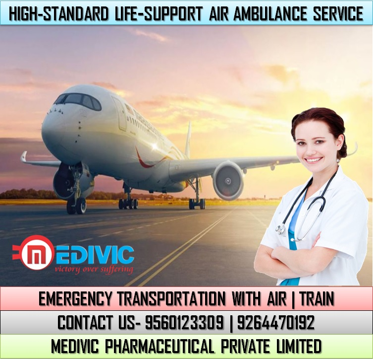 Pick High-Class Medical Solution by Medivic Air Ambulance in Raipur